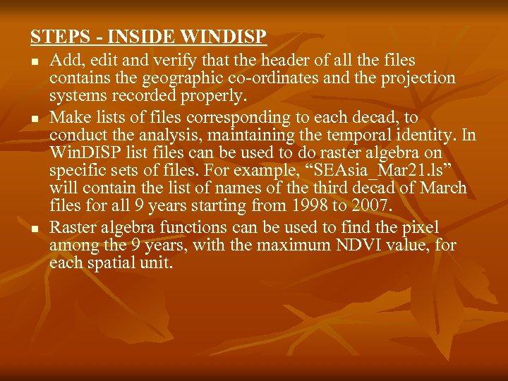 STEPS - INSIDE WINDISP n n n Add, edit and verify that the header