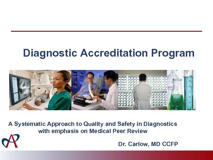 Diagnostic Accreditation Program A Systematic Approach to Quality and Safety in Diagnostics with emphasis