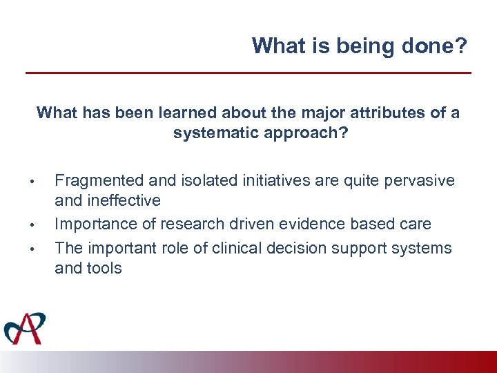 What is being done? What has been learned about the major attributes of a