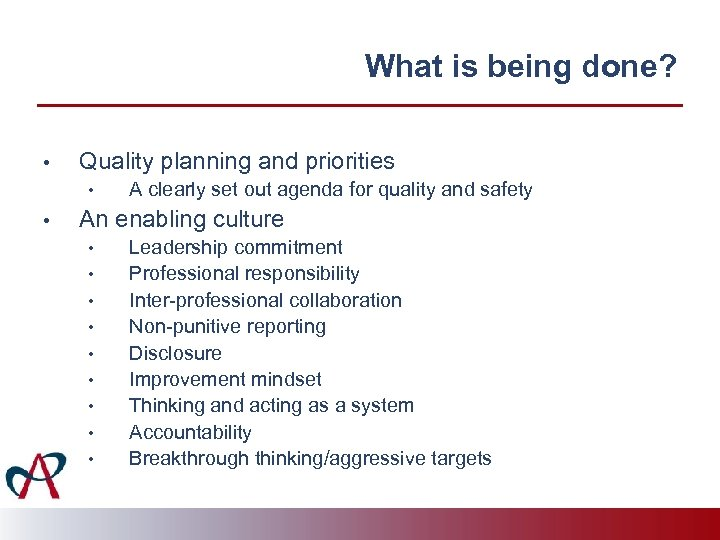 What is being done? • Quality planning and priorities • • A clearly set