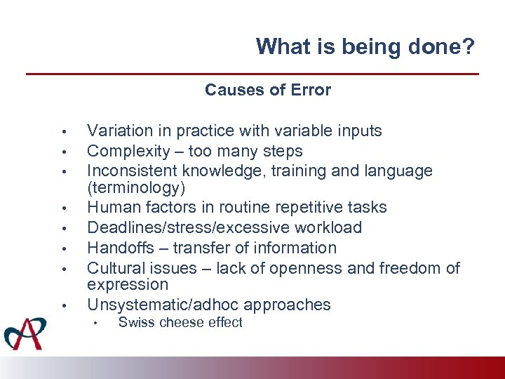 What is being done? Causes of Error • • Variation in practice with variable
