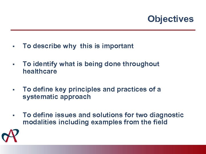 Objectives § To describe why this is important § To identify what is being