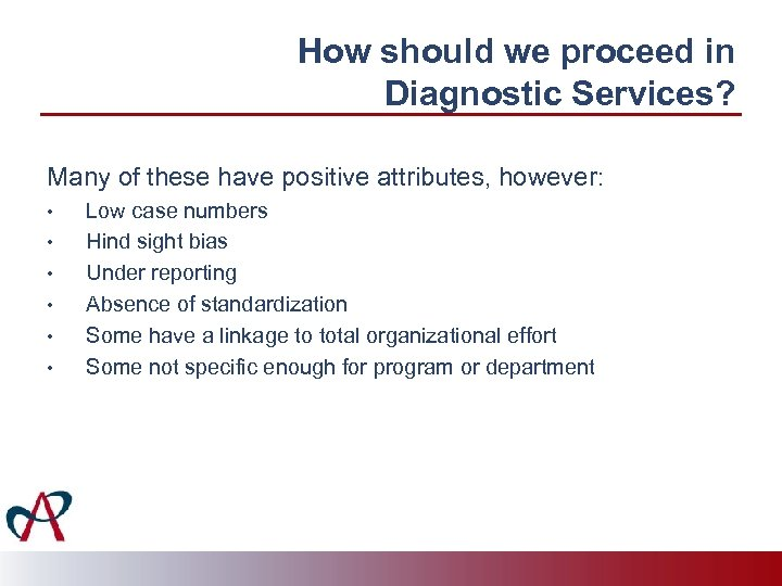 How should we proceed in Diagnostic Services? Many of these have positive attributes, however: