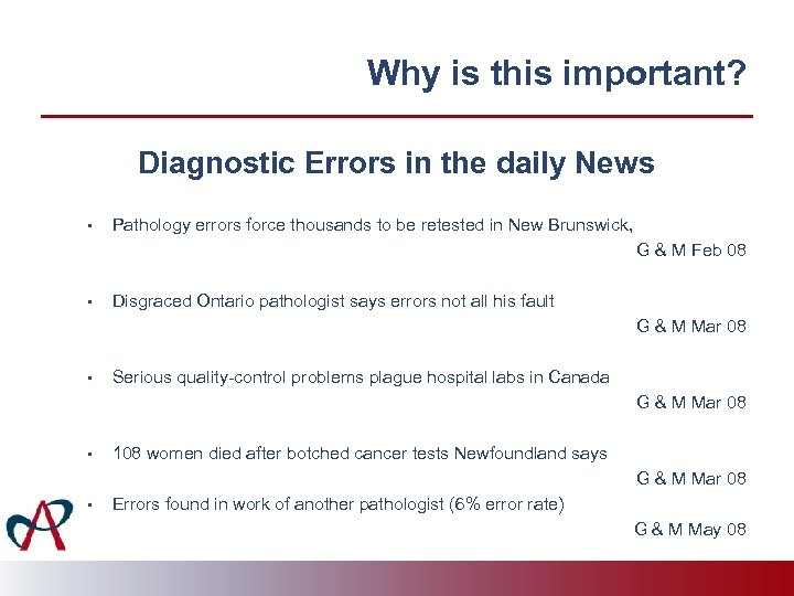 Why is this important? Diagnostic Errors in the daily News • Pathology errors force