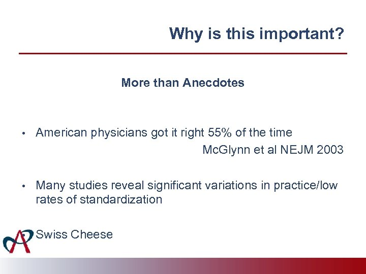 Why is this important? More than Anecdotes • American physicians got it right 55%