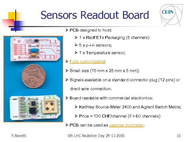 Sensors Readout Board Ø PCB designed to host: Ø 1 x Rad. FETs Packaging