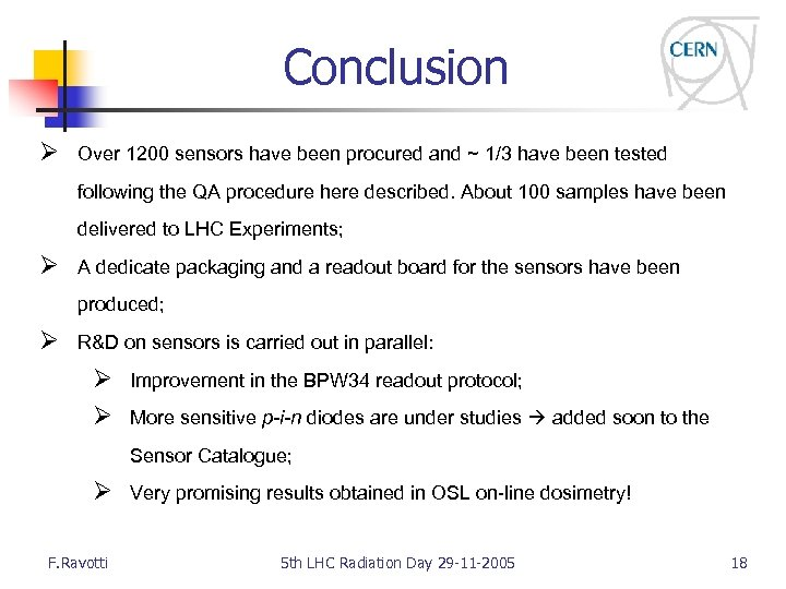 Conclusion Ø Over 1200 sensors have been procured and ~ 1/3 have been tested