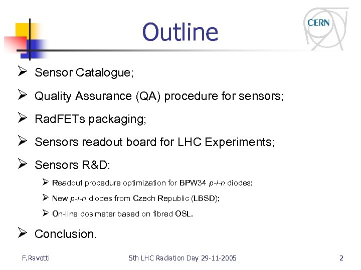 Outline Ø Sensor Catalogue; Ø Quality Assurance (QA) procedure for sensors; Ø Rad. FETs