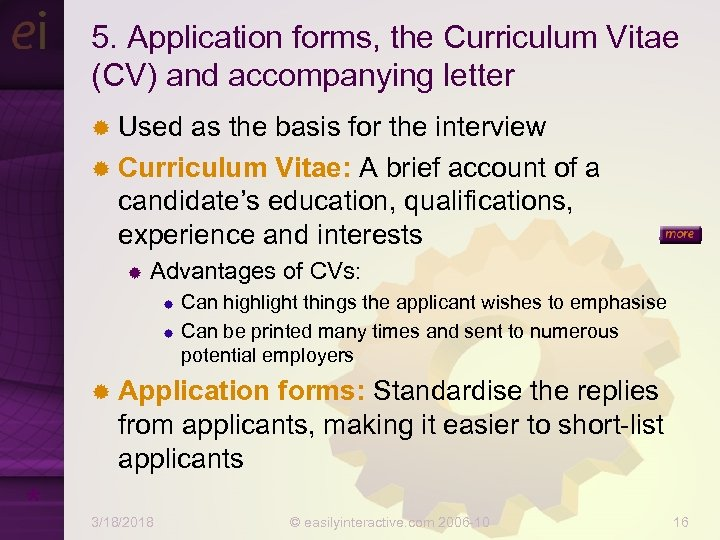 5. Application forms, the Curriculum Vitae (CV) and accompanying letter ® Used as the