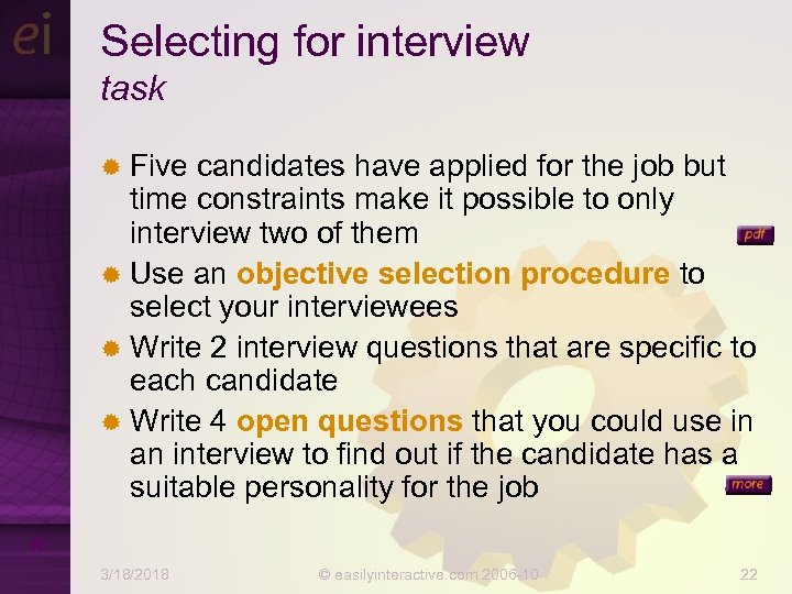 Selecting for interview task ® Five candidates have applied for the job but time
