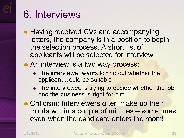 6. Interviews ® Having received CVs and accompanying letters, the company is in a