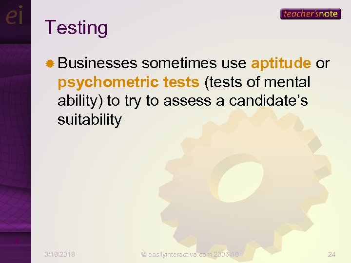 Testing ® Businesses sometimes use aptitude or psychometric tests (tests of mental ability) to