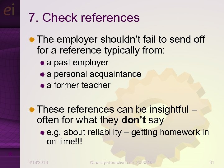 7. Check references ® The employer shouldn't fail to send off for a reference
