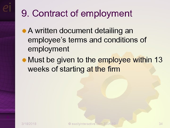 9. Contract of employment ®A written document detailing an employee's terms and conditions of