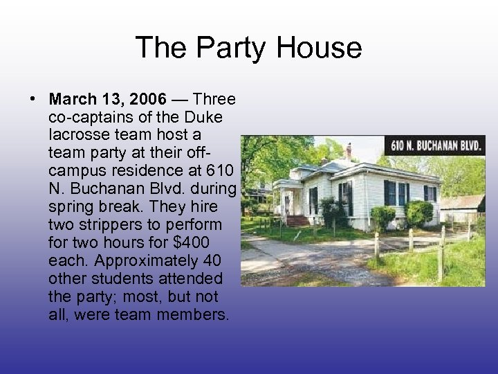 The Party House • March 13, 2006 — Three co-captains of the Duke lacrosse