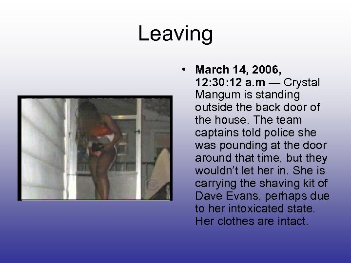 Leaving • March 14, 2006, 12: 30: 12 a. m — Crystal Mangum is