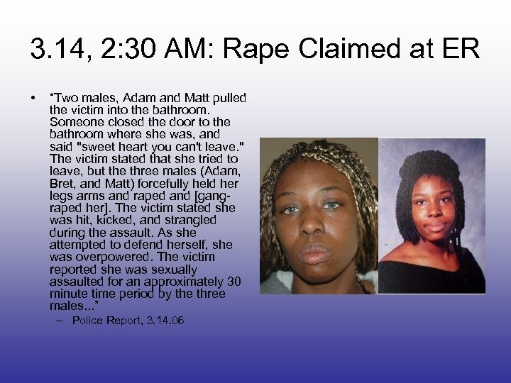 """3. 14, 2: 30 AM: Rape Claimed at ER • """"Two males, Adam and"""