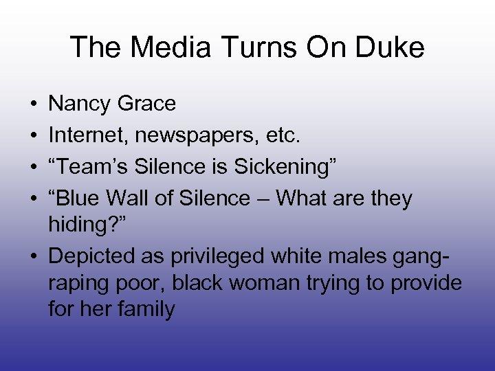 """The Media Turns On Duke • • Nancy Grace Internet, newspapers, etc. """"Team's Silence"""