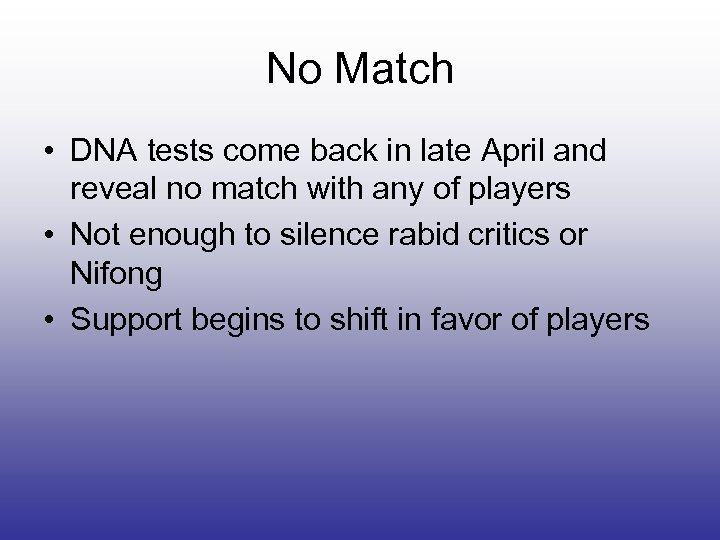 No Match • DNA tests come back in late April and reveal no match