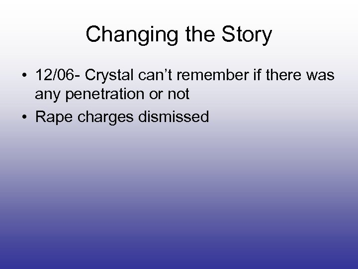 Changing the Story • 12/06 - Crystal can't remember if there was any penetration