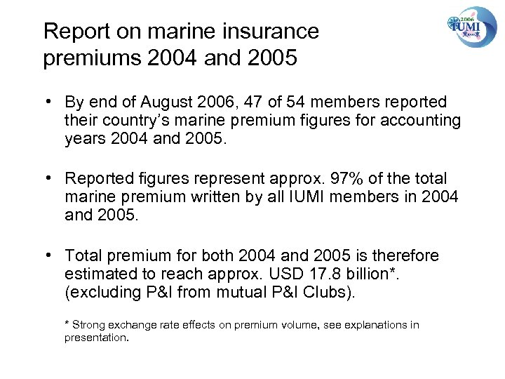 Report on marine insurance premiums 2004 and 2005 • By end of August 2006,