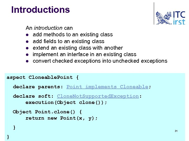 Introductions An introduction can l add methods to an existing class l add fields