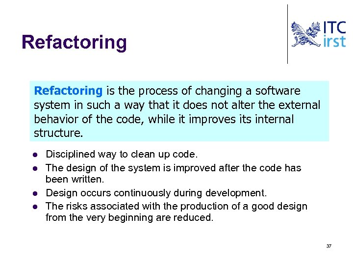 Refactoring is the process of changing a software system in such a way that