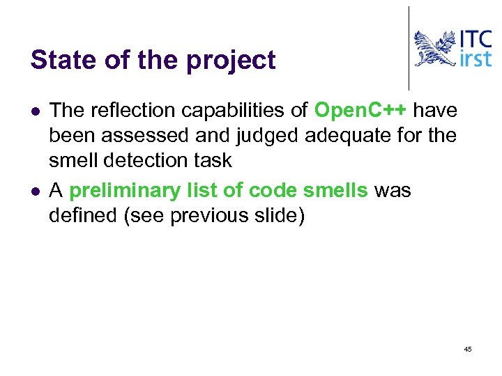 State of the project l l The reflection capabilities of Open. C++ have been