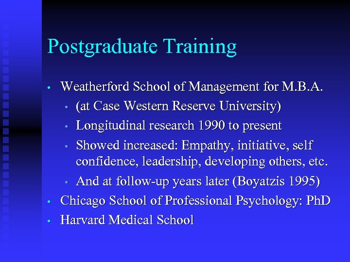 Postgraduate Training • • • Weatherford School of Management for M. B. A. •