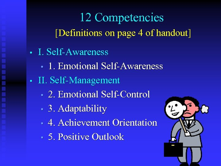12 Competencies [Definitions on page 4 of handout] • • I. Self-Awareness • 1.
