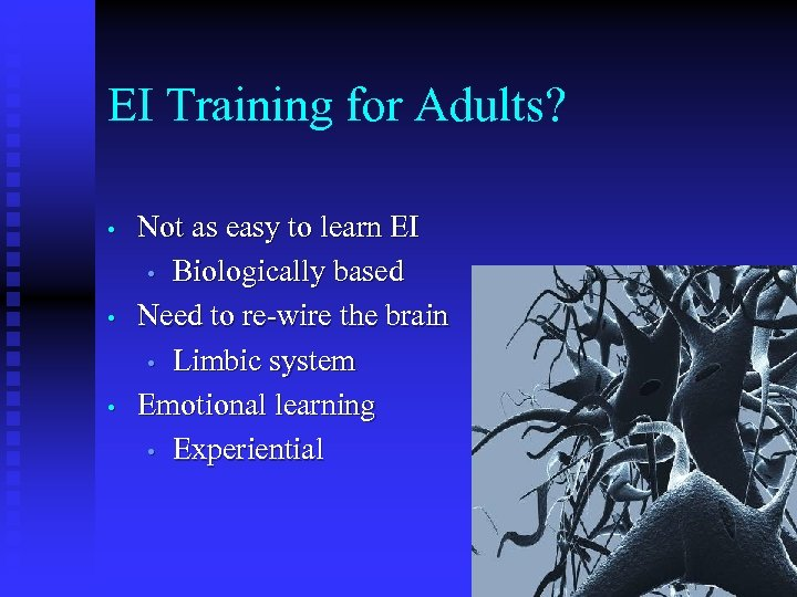 EI Training for Adults? • • • Not as easy to learn EI •