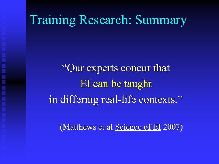 "Training Research: Summary ""Our experts concur that EI can be taught in differing real-life"