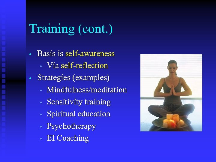 Training (cont. ) • • Basis is self-awareness • Via self-reflection Strategies (examples) •