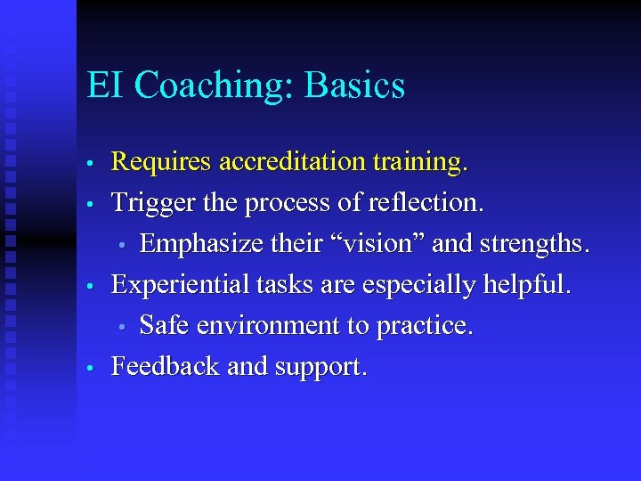 EI Coaching: Basics • • Requires accreditation training. Trigger the process of reflection. •