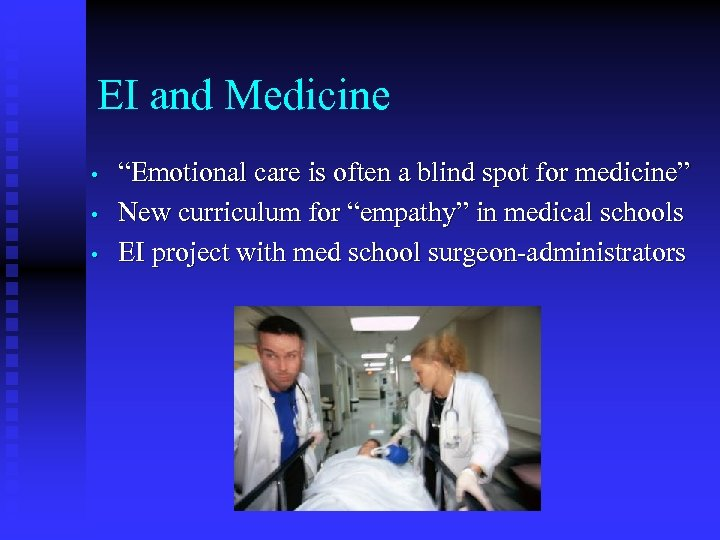 "EI and Medicine • • • ""Emotional care is often a blind spot for"
