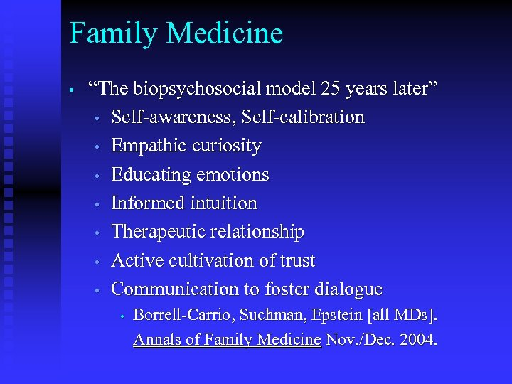 "Family Medicine • ""The biopsychosocial model 25 years later"" • Self-awareness, Self-calibration • Empathic"