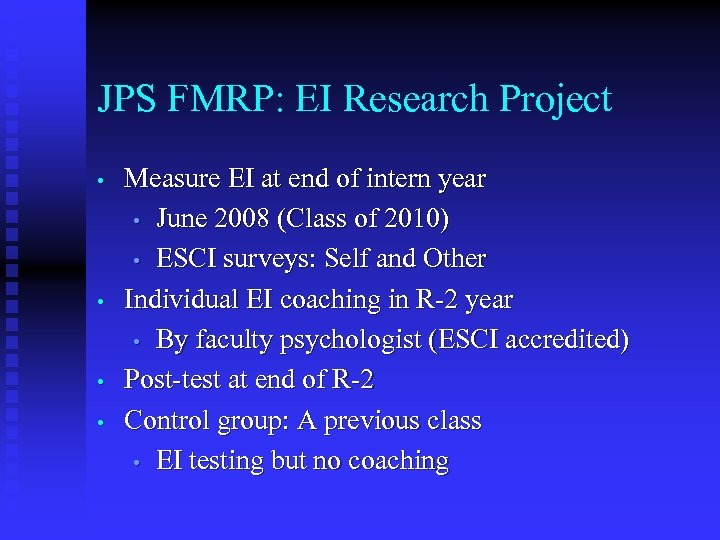 JPS FMRP: EI Research Project • • Measure EI at end of intern year
