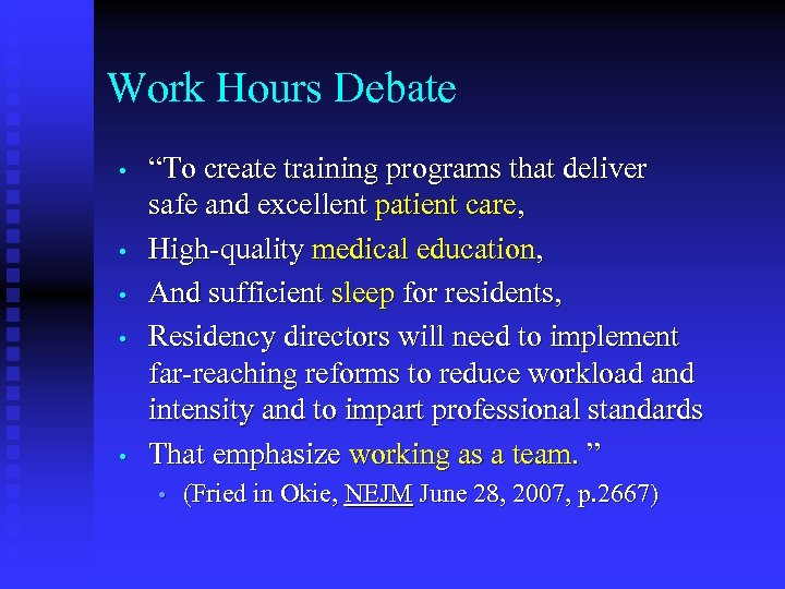 "Work Hours Debate • • • ""To create training programs that deliver safe and"