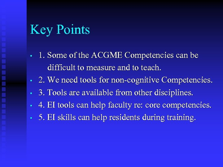 Key Points • • • 1. Some of the ACGME Competencies can be difficult