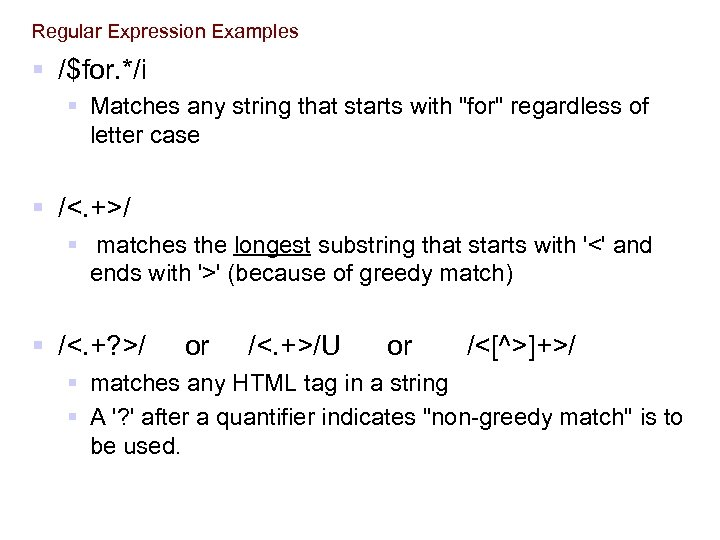 Regular Expression Examples § /$for. */i § Matches any string that starts with