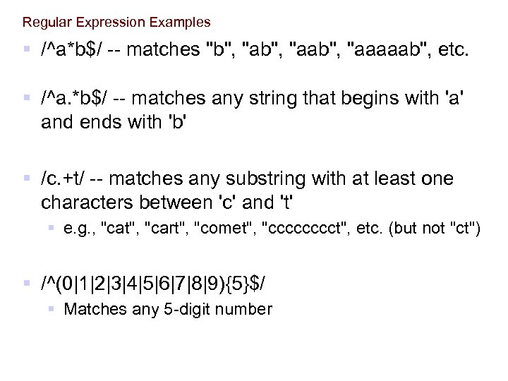 Regular Expression Examples § /^a*b$/ -- matches