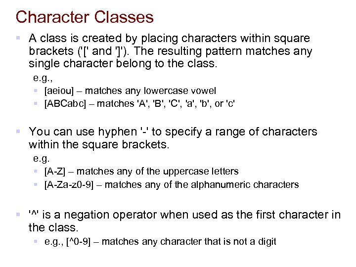 Character Classes § A class is created by placing characters within square brackets ('['