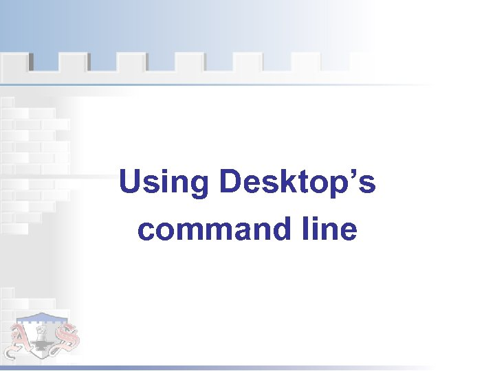 Using Desktop's command line