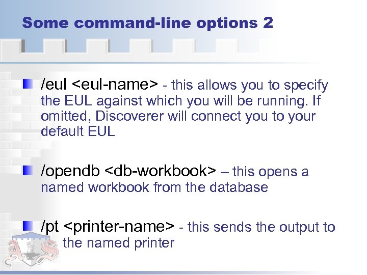 Some command-line options 2 /eul <eul-name> - this allows you to specify the EUL