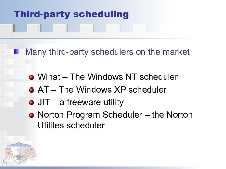 Third-party scheduling Many third-party schedulers on the market Winat – The Windows NT scheduler