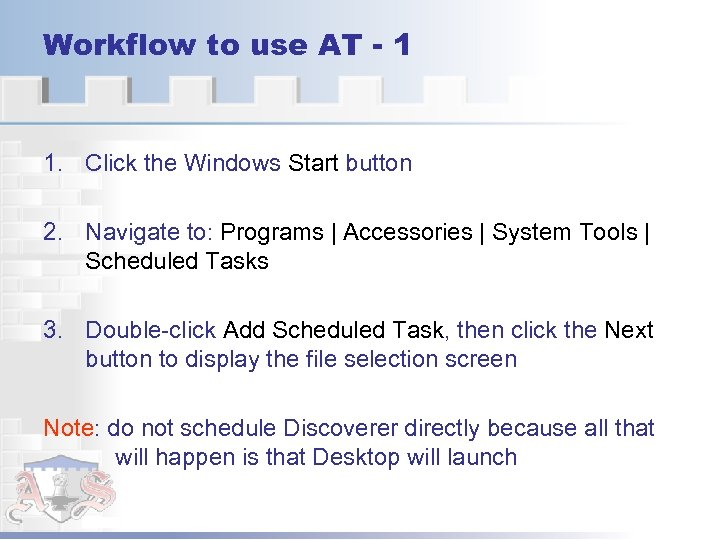 Workflow to use AT - 1 1. Click the Windows Start button 2. Navigate