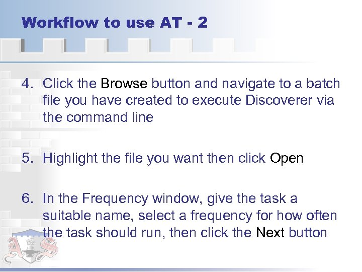Workflow to use AT - 2 4. Click the Browse button and navigate to