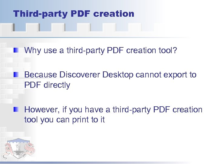 Third-party PDF creation Why use a third-party PDF creation tool? Because Discoverer Desktop cannot