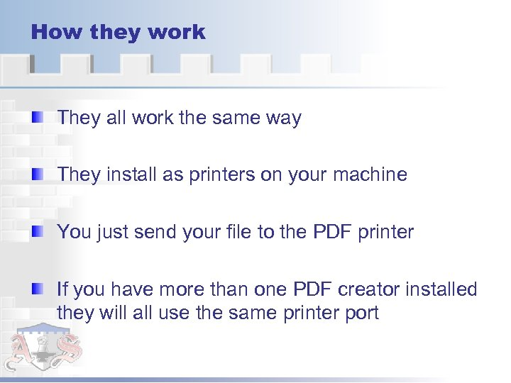 How they work They all work the same way They install as printers on