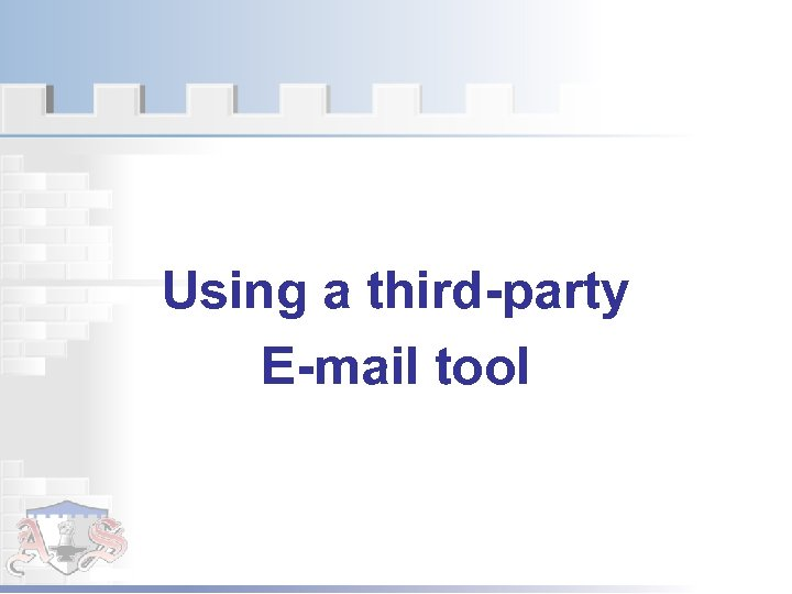 Using a third-party E-mail tool